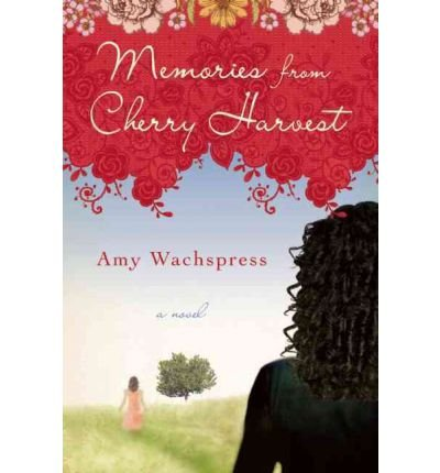 [ Memories from Cherry Harvest [ MEMORIES FROM CHERRY HARVEST BY Wachspress, Amy ( Author ) Jun-19-2012[ MEMORIES FROM CHERRY HARVEST [ MEMORIES FROM CHERRY HARVEST BY WACHSPRESS, AMY ( AUTHOR ) JUN-19-2012 ] By Wachspress, Amy ( Author )Jun-19-2012 Paperback