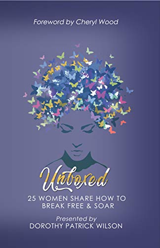 (Unboxed: 25 Women Share How to Break Free and Soar)