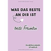 Was das Beste an dir ist, beste Freundin: Ein liebevolles Geschenk zum Ausfüllen