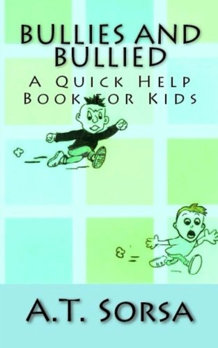 Download Bullies and Bullied: A Quick Help Book for Kids pdf
