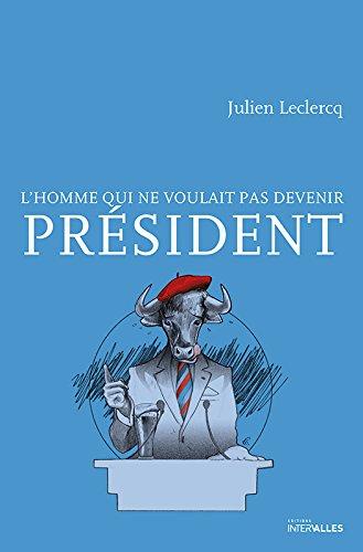 L'homme qui ne voulait pas devenir président