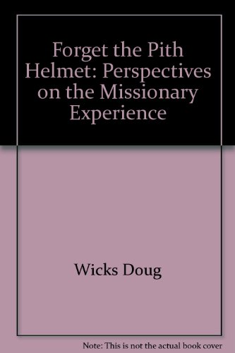 Forget the pith helmet: Perspectives on the