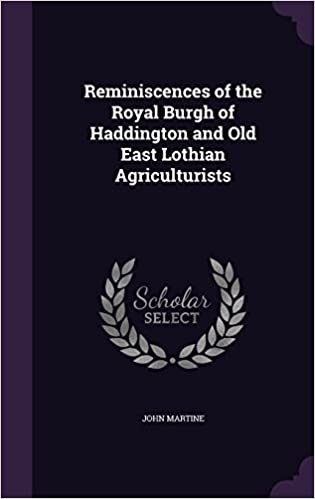 Book Reminiscences of the Royal Burgh of Haddington and Old East Lothian Agriculturists