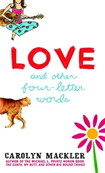 Love and Other Four-Letter Words by [Mackler, Carolyn]