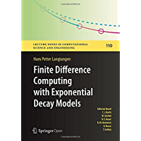 Finite Difference Computing with Exponential Decay Models (Lecture Notes in Computational Science and Engineering Book 110) (English Edition)