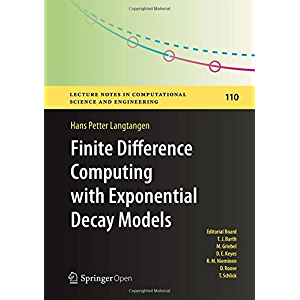 Finite Difference Computing with Exponential Decay Models (Lecture Notes in Computational Science and Engineering Book…