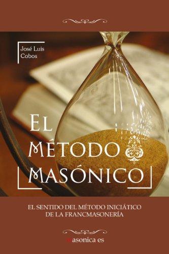 Amazon.com: El Método Masónico (Spanish Edition) eBook: José ...