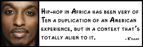 Vinylz Art Wall Quote - K'naan - Hip-hop in Africa has Been Very Often a Duplication of an American Experience, but in a Context That's Totally Alien to it.