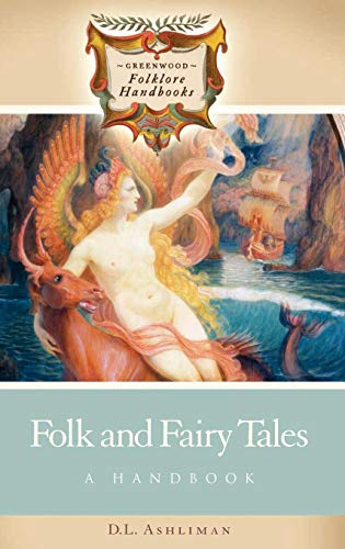 Folk and Fairy Tales: A Handbook (Greenwood Folklore Handbooks)