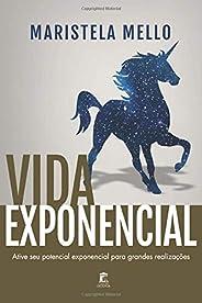 Vida Exponencial: Ative Seu Potencial Exponencial Para Grandes Realizações