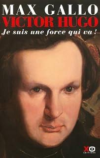 Victor Hugo : [1] : je suis une force qui va !, Gallo, Max