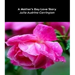 A Mother's Day Love Story