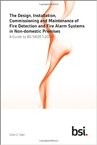 The Design Installation Commissioning And Maintenance Of Fire Detection And Fire Alarm Systems In Non Domestic Premises A Guide To Bs 5839 1 2013 9780580807534 Amazon Com Books