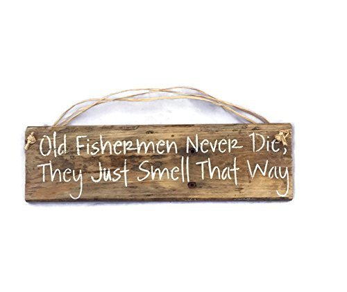 - Old Fisherman Never Die They Just Smell That Way Pallet Wood Sign