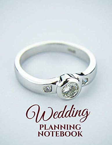 Wedding Planning Notebook: Organize Your Wedding & Future Together, Checklist, Planbook, Coordinator, Guide, Diary, Bridal Planner with Suppliers and ... Planners, 8.5