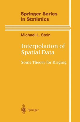 Interpolation of Spatial Data: Some Theory for Kriging (Springer Series in Statistics)