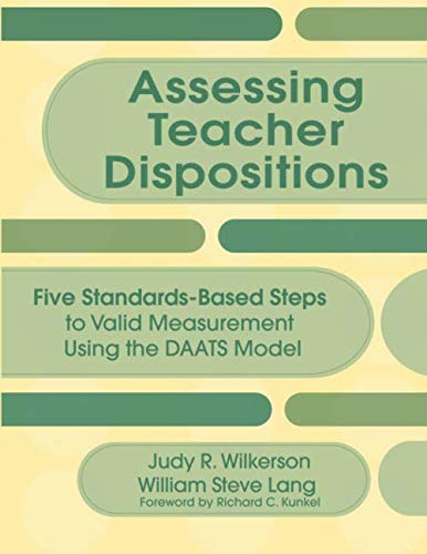 Assessing Teacher Dispositions: Five Standards-Based Steps to Valid Measurement Using the DAATS Model