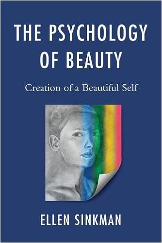 Téléchargement gratuit de livres iTunes The Psychology of Beauty: Creation of a Beautiful Self (French Edition) PDF by Ellen Sinkman