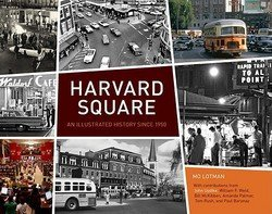 Mo Lotman: Harvard Square : An Illustrated History Since 1950 (Hardcover); 2009 Edition