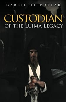 Custodian of the Luima Legacy (Luima Legacy Series Book 1) by [Poplar, Gabrielle]