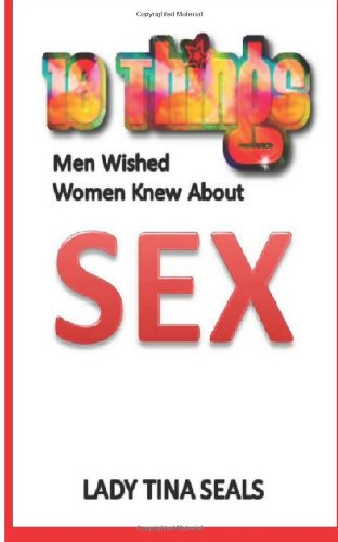 10 Things Men Wished Women Knew About SEX