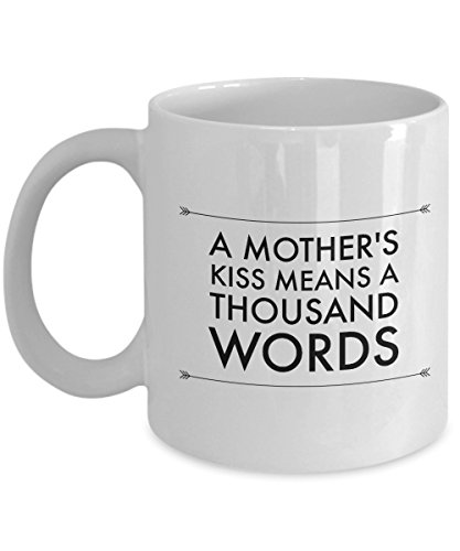A Mother'S Kiss Means A Thousand Words, 11Oz Coffee Mug Unique Gift Idea for Him, Her, Mom, Dad - Perfect Birthday Gifts for Men or Women/Birthday / -