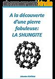 A la découverte d'une pierre fabuleuse: LA SHUNGITE