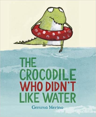 Book The Crocodile Who Didn't Like Water