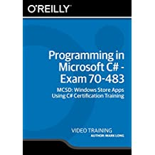 Programming in Microsoft C# - Exam 70-483 [Online Code]