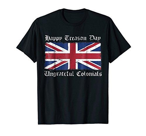 Happy treason day ungrateful colonials shirt funny -