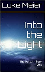 Into the Light: The Portal - Book One