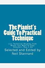 The Pianist's Guide To Practical Technique, Vol. 1: 111 Technical Studies from Music You Want to Play  Volume I (The Pianist's Guide To Practical ... Studies from Music You Want to Play  I, 2014) Paperback