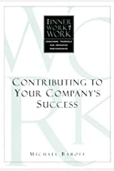 The Inner Work of Work: Contributing to Your Company's Success Paperback
