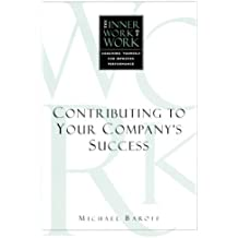 The Inner Work of Work: Contributing to Your Company's Success