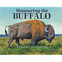 Honouring the Buffalo : A Plains Cree Legend