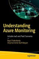 Understanding Azure Monitoring: Includes IaaS and PaaS Scenarios Front Cover