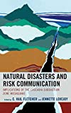 img - for Natural Disasters and Risk Communication: Implications of the Cascadia Subduction Zone Megaquake (Environmental Communication and Nature: Conflict and Ecoculture in the Anthropocene) book / textbook / text book