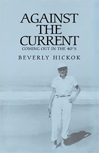 Book Against the Current: Coming Out In The 1940's (Autobiography)