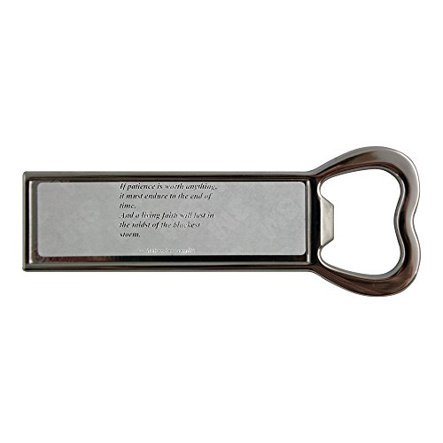 If patience is worth anything, it must endure to the end of time. And a living faith will last in the midst of the blackest storm. Stainless steel bottle opener and fridge magnet by PickYourImage