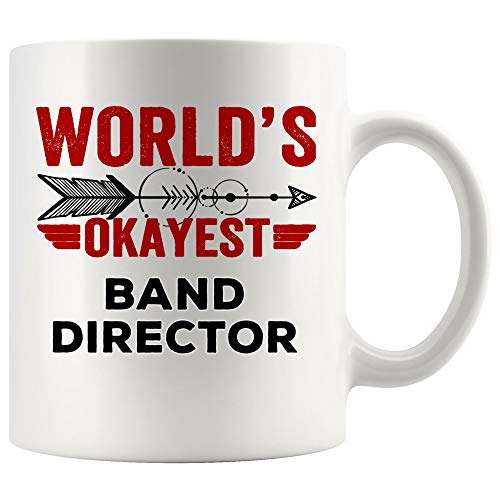 World Okayest Best Band Director Ever Mug Coffee Cup Tea Mugs | Office Coworker Party | Singer Musician Music Choir Musical Directors