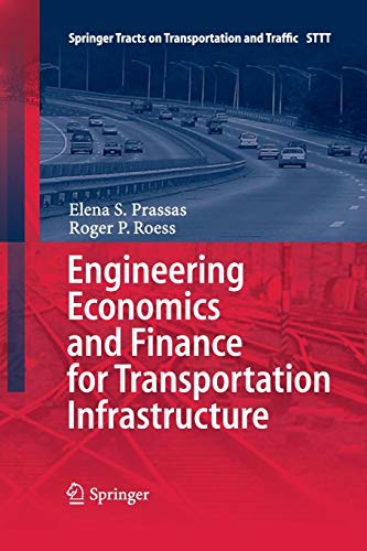 Engineering Economics and Finance for Transportation Infrastructure (Springer Tracts on Transportation and Traffic)