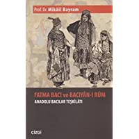 Fatma Bacı ve Bacıyanı Rum Anadolu Bacılar Teşkilatı