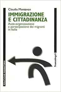 Immigrazione e cittadinanza. Auto-organizzazione e partecipazione dei