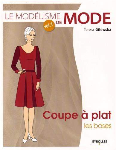 - le modélisme de mode t.1 ; coupe à plat, les bases