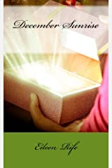 December Sunrise: A little girl's Christmas wish comes at a high cost. Paperback