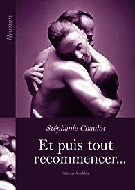 Et puis tout recommencer... par Stéphanie Chaulot
