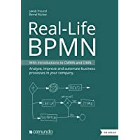 Real-Life BPMN: Using BPMN, CMMN and DMN to analyze, improve, and automate processes in your company