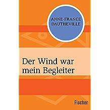 Der Wind war mein Begleiter (German Edition)