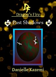 Past Shadows (#20) (Dragon's Fire)
