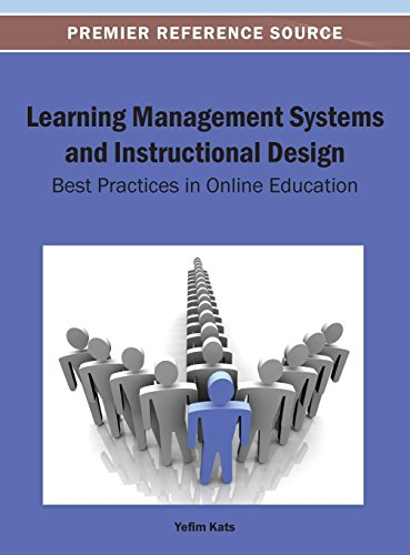 Learning Management Systems and Instructional Design: Best Practices in Online Education (Lms Implementation Best Practices)